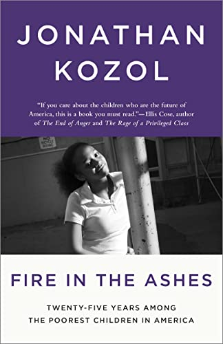 9781400052479: Fire in the Ashes: Twenty-Five Years Among the Poorest Children in America