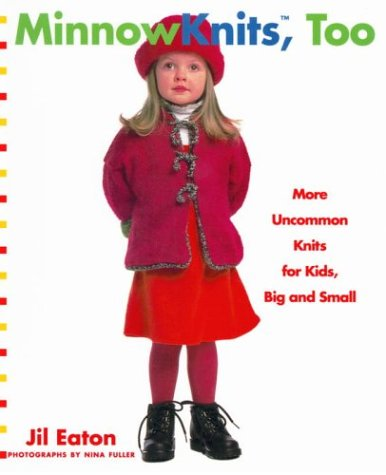 9781400052486: MinnowKnits, Too: More Uncommon Knits for Kids Big and Small