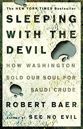 9781400052684: Sleeping with the Devil: How Washington Sold Our Soul for Saudi Crude