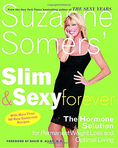9781400053254: Suzanne Somers' Slim and Sexy Forever: The Hormone Solution for Permanent Weight Loss and Optimal Living