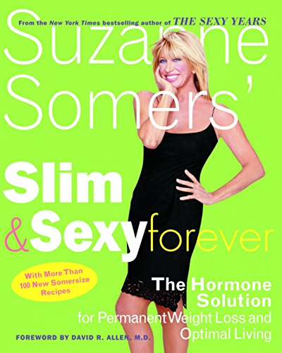 9781400053261: Suzanne Somers' Slim and Sexy Forever: The Hormone Solution for Permanent Weight Loss and Optimal Living