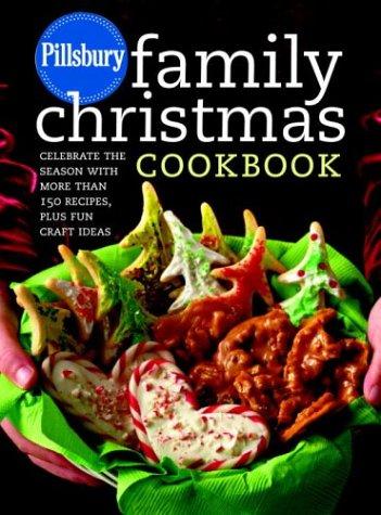9781400053384: Pillsbury Family Christmas Cookbook: Celebrate the Season with More Than 150 Recipes, Plus Fun Craft Ideas