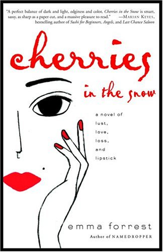 9781400053650: Cherries In The Snow: A Novel of Lust, Love, Loss, and Lipstick