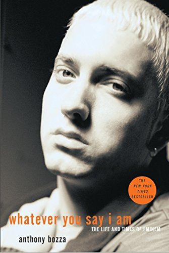 9781400053803: Whatever You Say I Am: The Life And Times Of Eminem