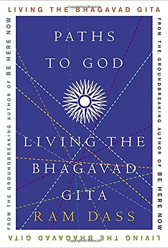 Paths to God: Living the Bhagavad Gita (1400054028) by Ram Dass