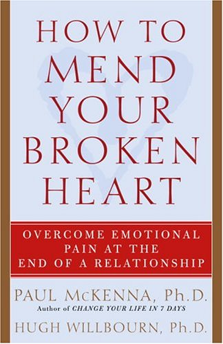 9781400054046: How To Mend Your Broken Heart: Overcome Emotional Pain At The End Of A Relationship
