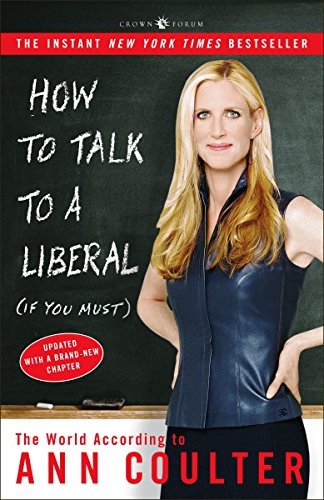 9781400054190: How to Talk to a Liberal (If You Must): The World According to Ann Coulter