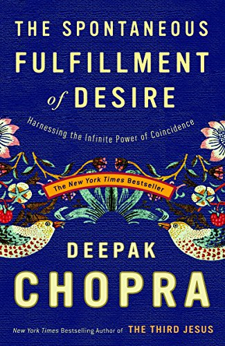 9781400054312: The Spontaneous Fulfillment of Desire: Harnessing the Infinite Power of Coincidence (Chopra, Deepak)
