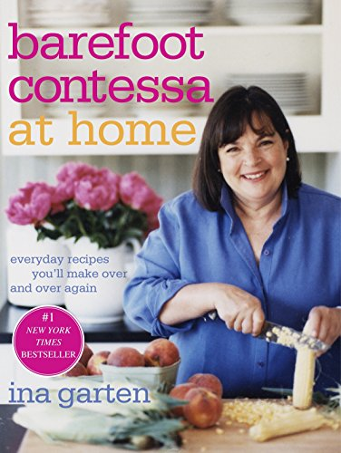9781400054343: Barefoot Contessa at Home: Everyday Recipes You'll Make Over and Over Again