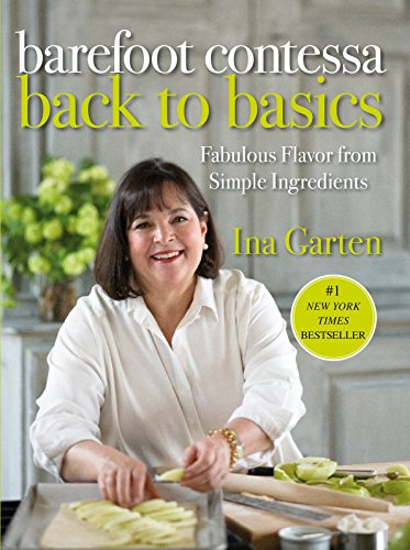 9781400054350: Barefoot Contessa Back to Basics: Fabulous Flavor from Simple Ingredients
