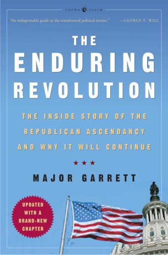 9781400054671: The Enduring Revolution: The Inside Story of the Republican Ascendancy and Why It Will Continue