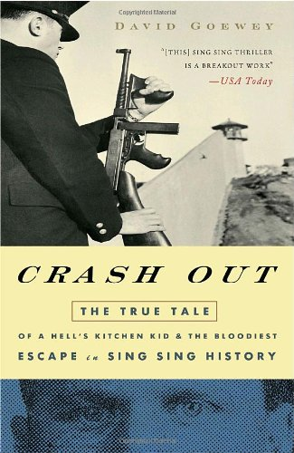 9781400054701: Crash Out: The True Tale of a Hell's Kitchen Kid and the Bloodiest Escape in Sing Sing History