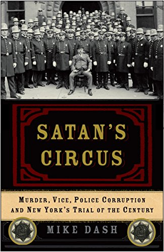 9781400054725: Satan's Circus: Murder, Vice, Police Corruption, and New York's Trial of the Century