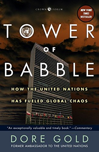 9781400054947: Tower of Babble: How the United Nations Has Fueled Global Chaos