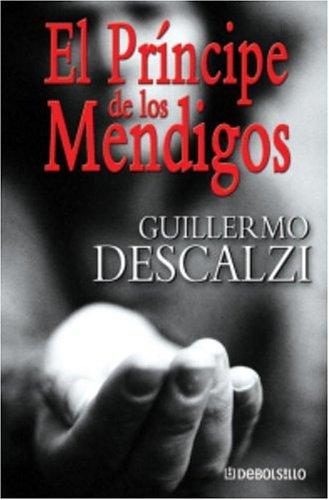 El Principe de los mendigos (Debolsillo) (Spanish: Descalzi, Guillermo