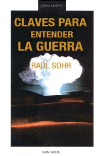 Claves para entender la guerra (Arena Abierta): Sohr, Raul