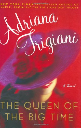 The Queen of the Big Time: A Novel - Signed By Author