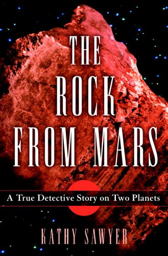 The Rock from Mars: A Detective Story: Kathy Sawyer