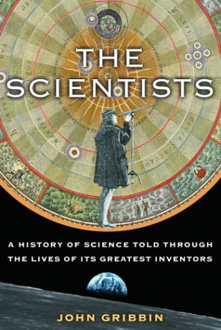 9781400060139: The Scientists: A History of Science Told Through the Lives of Its Greatest Inventors