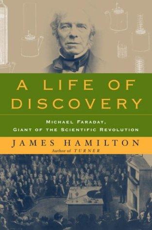 A Life of Discovery: Michael Faraday, Giant: James Hamilton