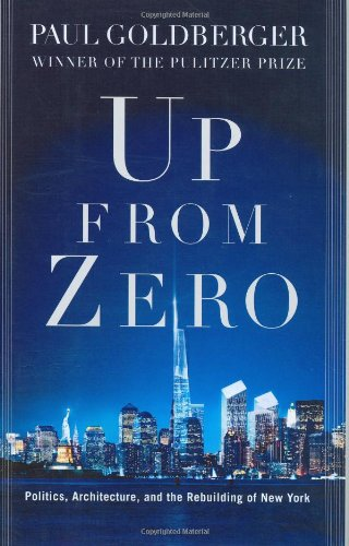 9781400060177: Up from Zero: Politics, Architecture, and the Rebuilding of New York