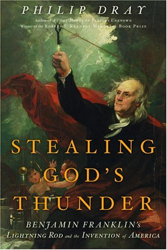9781400060320: Stealing God's Thunder: Benjamin Franklin's Lightning Rod And The Invention Of America