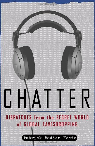 9781400060344: Chatter: Dispatches from the Secret World of Global Eavesdropping