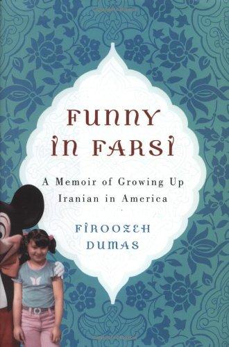 9781400060405: Funny in Farsi: A Memoir of Growing Up Iranian in America