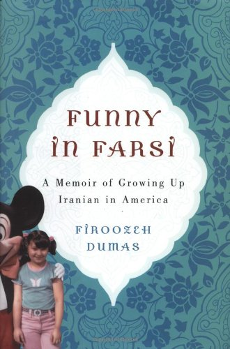 Funny In Farsi ** Signed** A Memoir of Growing Up Iranian in America