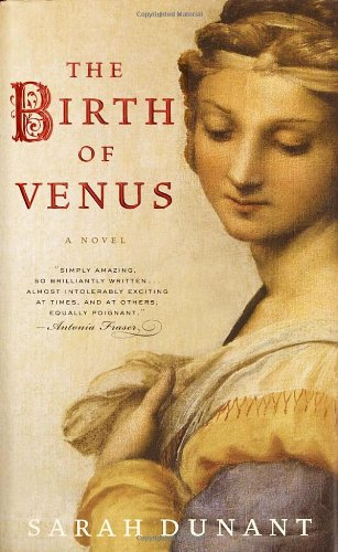 The Birth of Venus : A Novel: Dunant, Sarah