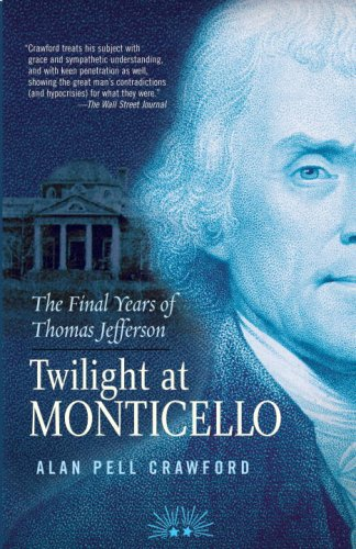 9781400060795: Twilight at Monticello: The Final Years of Thomas Jefferson
