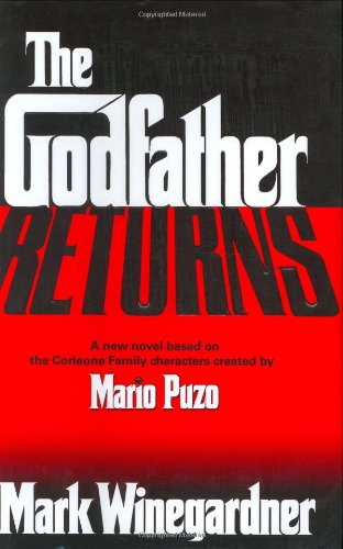 The Godfather Returns: Winegardner, Mark; Puzo, Mario