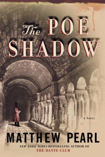 The Poe Shadow: Matthew Pearl