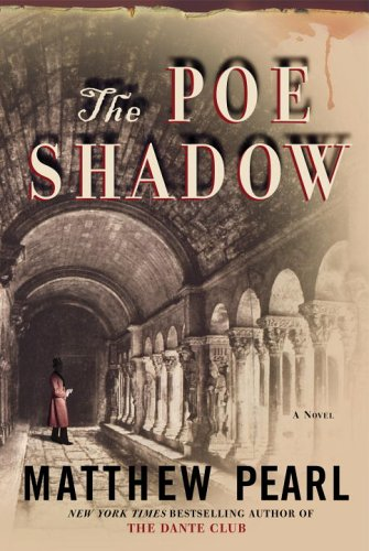 The Poe Shadow : A Novel: Pearl, Matthew