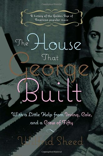 9781400061051: The House That George Built: With a Little Help from Irving, Cole, and a Crew of about Fifty