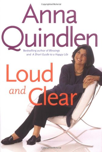 Loud And Clear: Quindlen, Anna