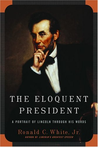 9781400061198: The Eloquent President: A Portrait of Lincoln Through His Words