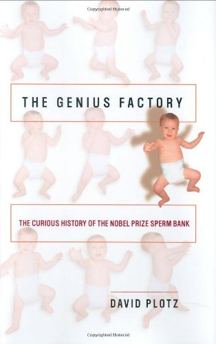 9781400061242: The Genius Factory: The Curious History Of The Nobel Prize Sperm Bank