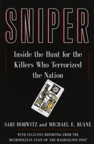 Sniper: Inside the Hunt for the Killers Who Terrorized a Nation