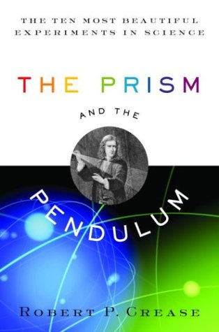 9781400061310: The Prism and the Pendulum: The Ten Most Beautiful Experiments in Science