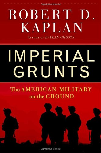 Imperial Grunts : The American Military On The Ground