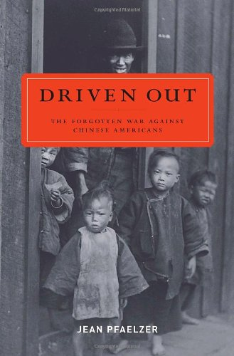 9781400061341: Driven Out: The Forgotten War Against Chinese Americans