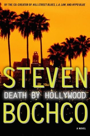 Death by Hollywood: A Novel: Bochco, Steven