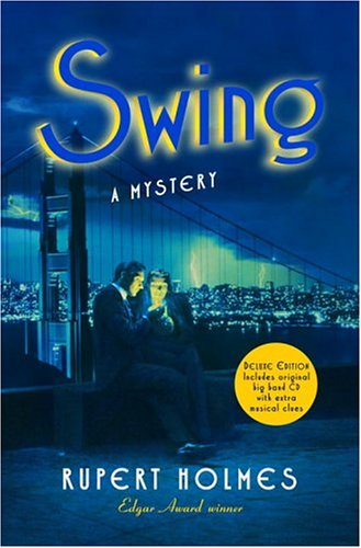 Swing - A Mystery ( With New CD) - FIRST EDITION: Holmes, Rupert
