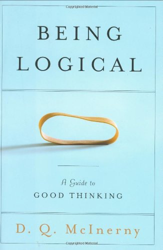 9781400061716: Being Logical: A Guide to Good Thinking