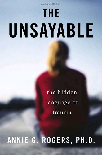 9781400061952: The Unsayable: The Hidden Language of Trauma