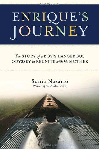 9781400062058: Enrique's Journey: The Story of a Boy's Dangerous Odyssey to Reunite with His Mother