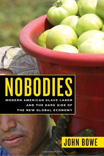 9781400062096: Nobodies: Modern American Slave Labor and the Dark Side of the New Global Economy