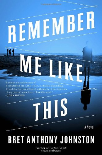 Remember Me Like This (Signed First Edition): Bret Anthony Johnston