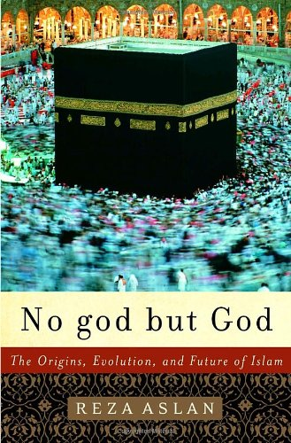 9781400062133: No God But God: The Origins, Evolution, and Future of Islam